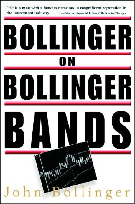 Bollinger on Bollinger Bands By Bollinger, John