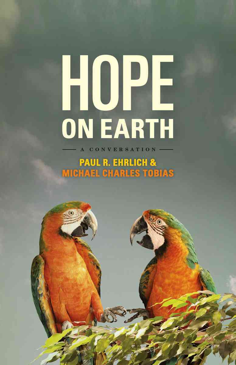 Hope on Earth By Ehrlich, Paul R./ Tobias, Michael Charles/ Harte, John (CON)